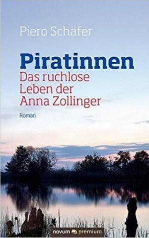 Piero Schäfer - Piratinnen. Das ruchlose Leben der Anna Zollinger 2.5/5 Sterne