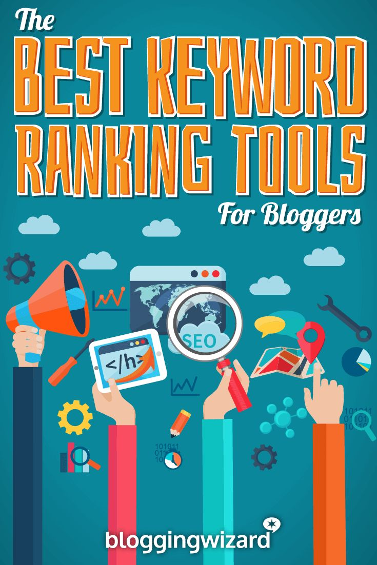 The Best Keyword Ranking Tools For Bloggers (2017 Comparison) #SEO #bloggingtools