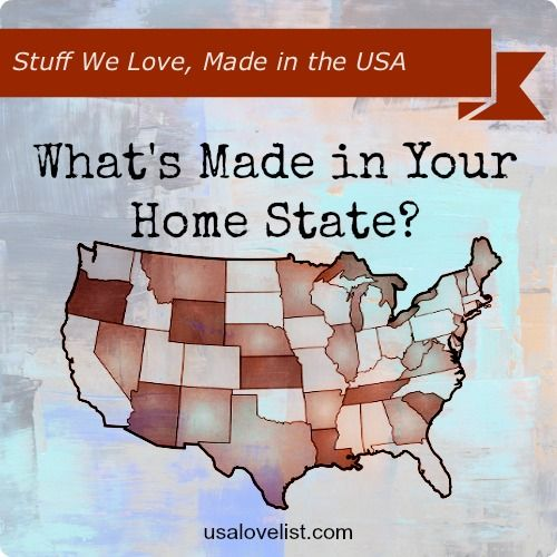 What's made in your home state? See whether we covered yours and make sure we didn't miss anything. @USA Love List