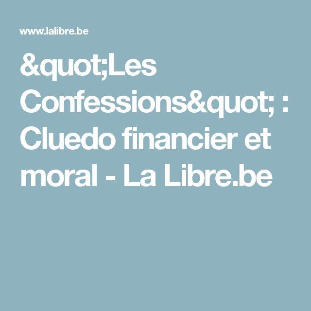 """Les Confessions"" : Cluedo financier et moral - La Libre.be"