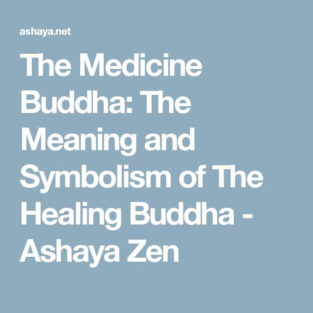 The Medicine Buddha: The Meaning and Symbolism of The Healing Buddha - Ashaya Zen