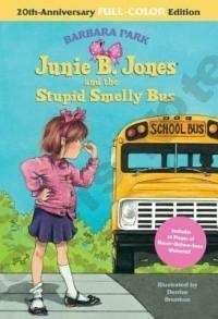 Junie B. Jones and the Stupid Smelly Bus.. This series is a great chapter book..  My daughter really enjoys reading them.