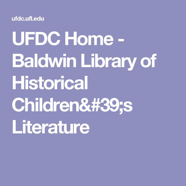 UFDC Home - Baldwin Library of Historical Children's Literature