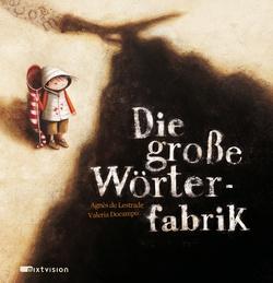 Agnès de Lestrade / Valeria Docampo: Die große Wörterfabrik. Mixtvision Verlag. #bilderbuch #kinderbuch #fantasie