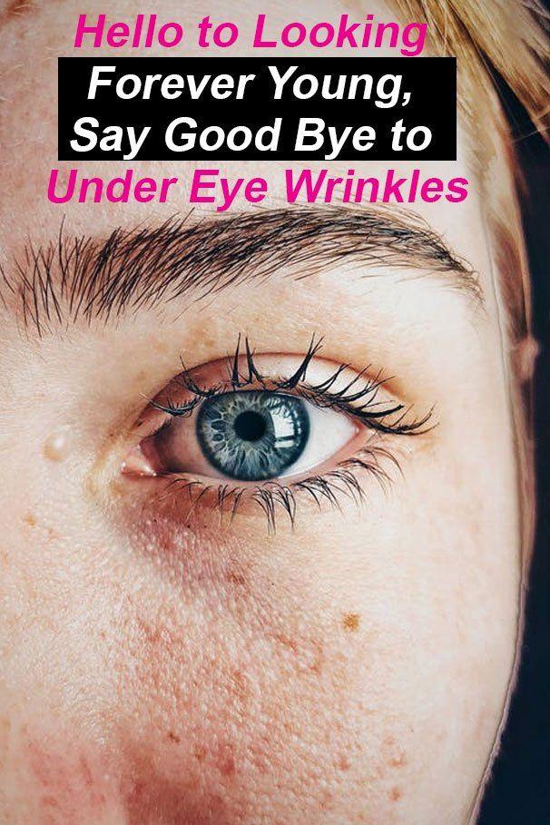 Hello To Looking Forever Young Say Good Bye To Under Eye Wrinkles Be Queen Under Eye Wrinkles Eye Wrinkle Undereye
