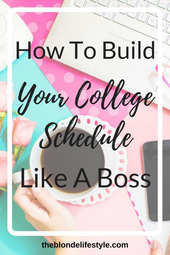 How To Build Your College Schedule Like A Boss school help me