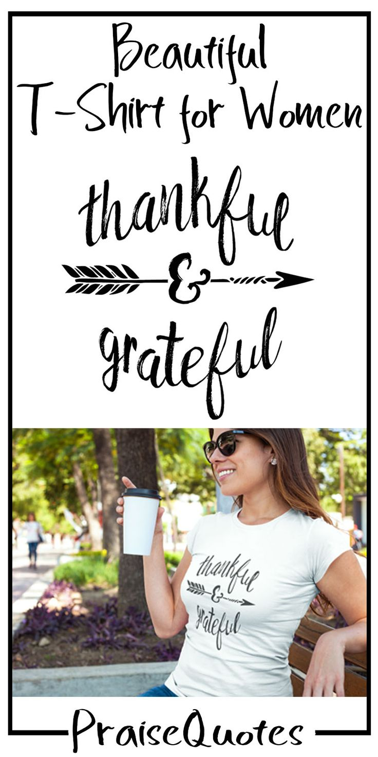 https://praisequotes.myshopify.com/products/thankful-and-grateful-womens-tshirt