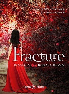 Romance and Fantasy for Cosmopolitan Girls: FRACTURE di Barbara Bolzan