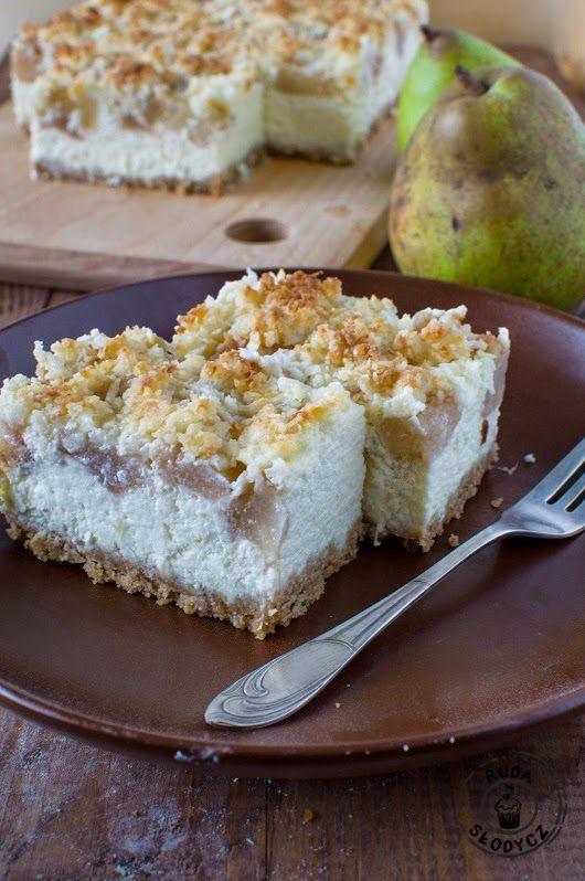 Zapraszam Cię na coś słodkiego! :): Sernik z gruszkami i kokosową kruszonką