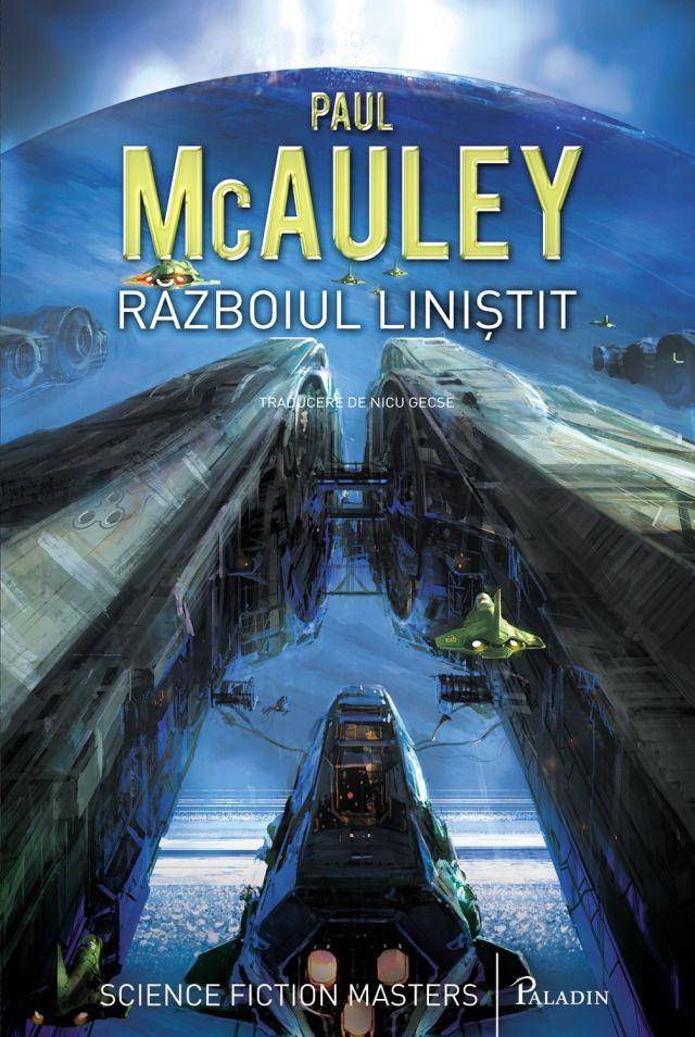 PALADIN. 13. Paul McAuley - Războiul liniștit(2014). Traducere de Nicu Gecse.