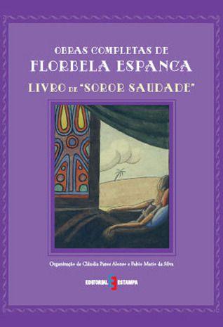 """""""Livro de Soror Saudade"""" (Obras Completas de Florbela Espanca)"""