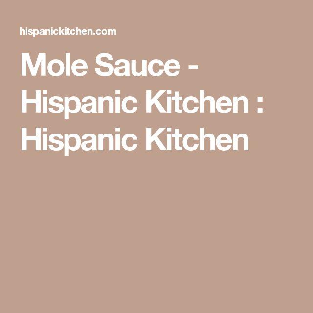 Mole Sauce - Hispanic Kitchen : Hispanic Kitchen