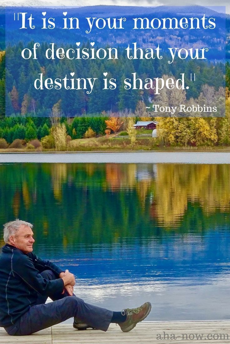 """It is in your moments of decision that your destiny is shaped."" ~ Tony Robbins #quote"