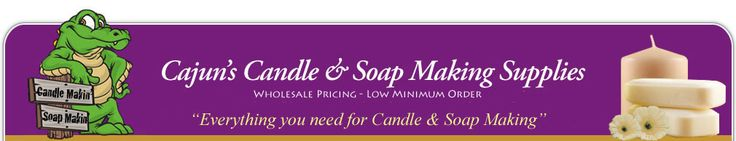 Cajun Candles and Soap Making Supplies - everything you need for quality candle and soap making.  1-800-667-6424