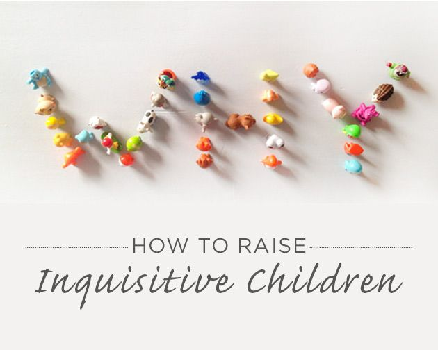 How to Raise Inquisitive Children
