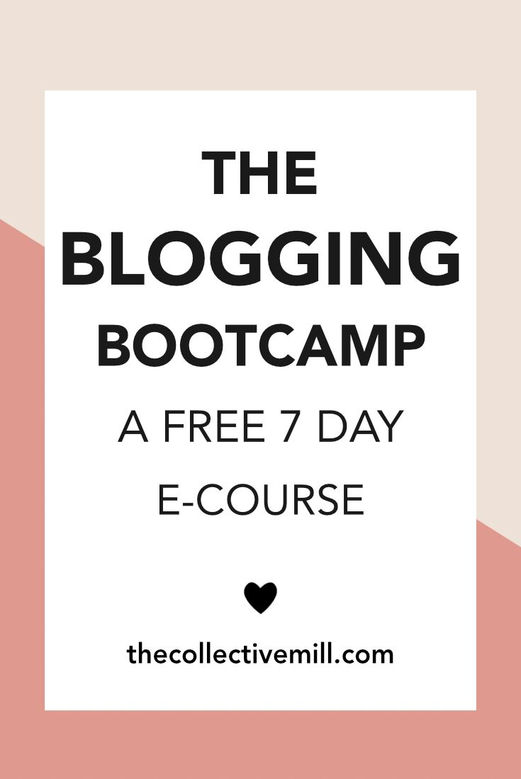 The Blogging Bootcamp: A FREE e-course helping you create and launch a blog in 7 days. Do you want to start blogging, build a community around your brand, write killer blog posts, and make passive income? If so this is the course for you. It's totally free and will help you get your blog up and running in one week. Click on the link to enroll. TheCollectiveMill.com