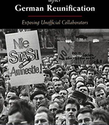 Transitional Justice After German Reunification: Exposing Unofficial Collaborators PDF