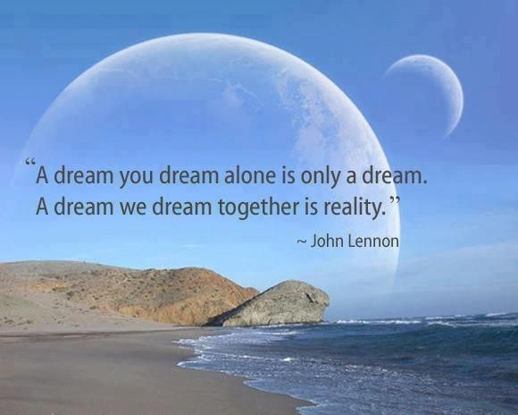 Don't be afraid to dream with others you reality