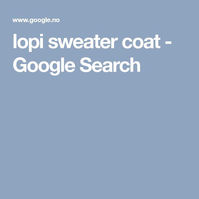 lopi sweater coat - Google Search