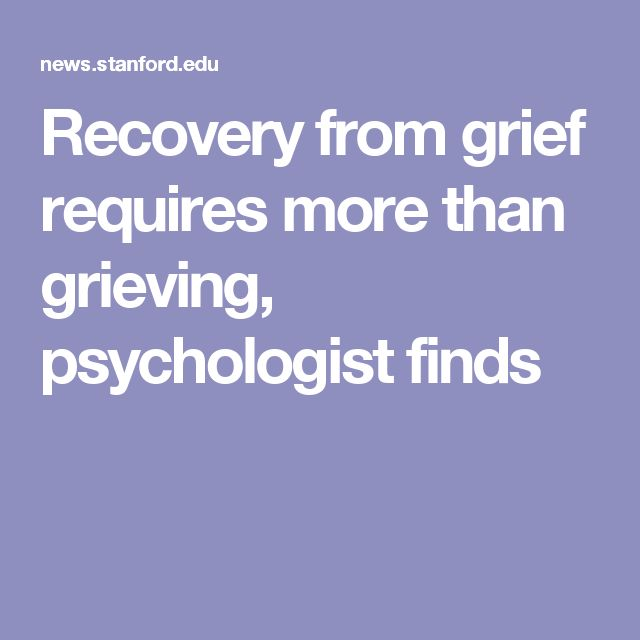 Recovery from grief requires more than grieving, psychologist finds