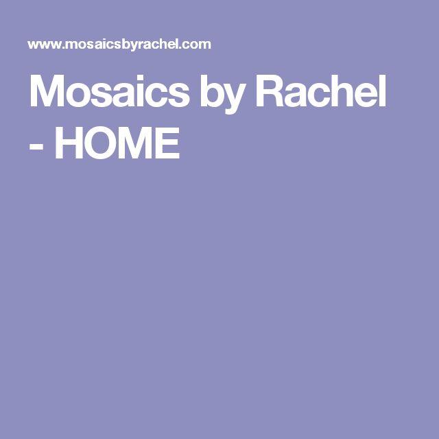 Mosaics by Rachel - HOME