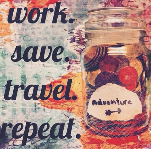 Work. Save. Travel. Repeat