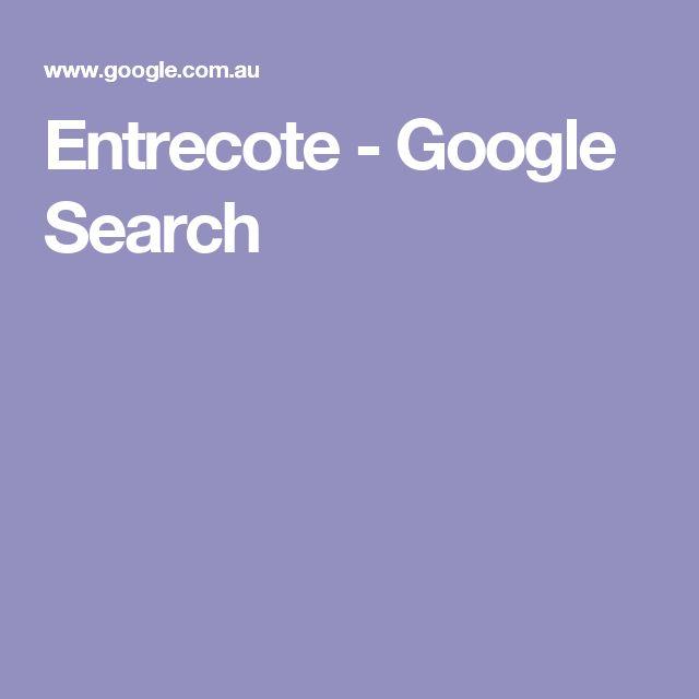 Entrecote - Google Search
