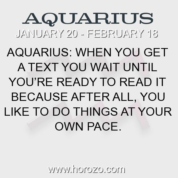 Fact about Aquarius: Aquarius: When you get a text you wait until you're... #aquarius, #aquariusfact, #zodiac. Astro Social Network:  https://www.horozo.com  Fresh Horoscopes:  https://www.horozo.com/daily-horoscope  Tarot Card Readings:  https://www.horozo.com/tarot-cards  Personality Test:  https://www.horozo.com/personality-type-test  Chinese Astrology:  https://www.horozo.com/chinese-horoscopes  Zodiac Compatibility:  https://www.horozo.com/partner-compatibility-by-zodiac-signs  Meanings