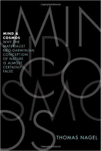 The Core of 'Mind and Cosmos' By THOMAS NAGEL