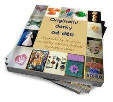 Originální dárky od dětí - 13× inspirace, jak vytvořit krásné a jednoduché dárky pro babičky, tetičky, kamarády i paní učitelky.