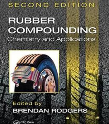 Rubber Compounding: Chemistry And Applications Second Edition PDF