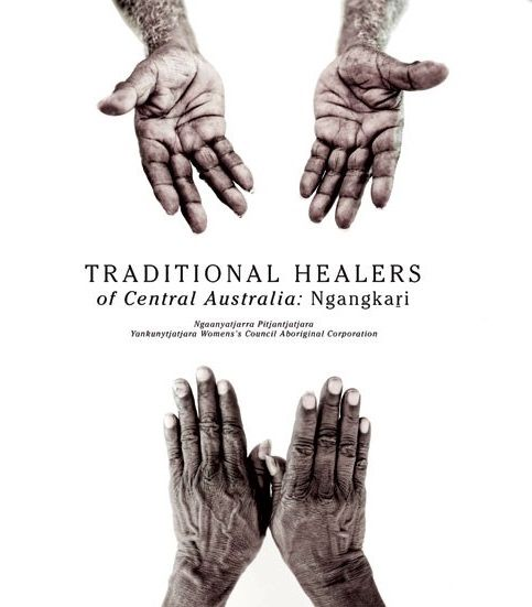 Traditional Healers of Central Australia // Experience the world of the ngangkari as they share their wisdom, natural healing techniques and cultural history through life stories, spectacular photography and artwork // Available in store or online