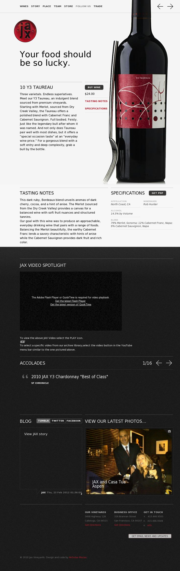 The focus of this website is clearly on the wine bottles because they are so large compared to the text content. The photographs are crisp and blend in with the environment because they have a white background. I like how the menu is fixed to the top, making it easy to find. The content is split, as shown by the black - white backgrounds, which helps break up the page and keep it clean.