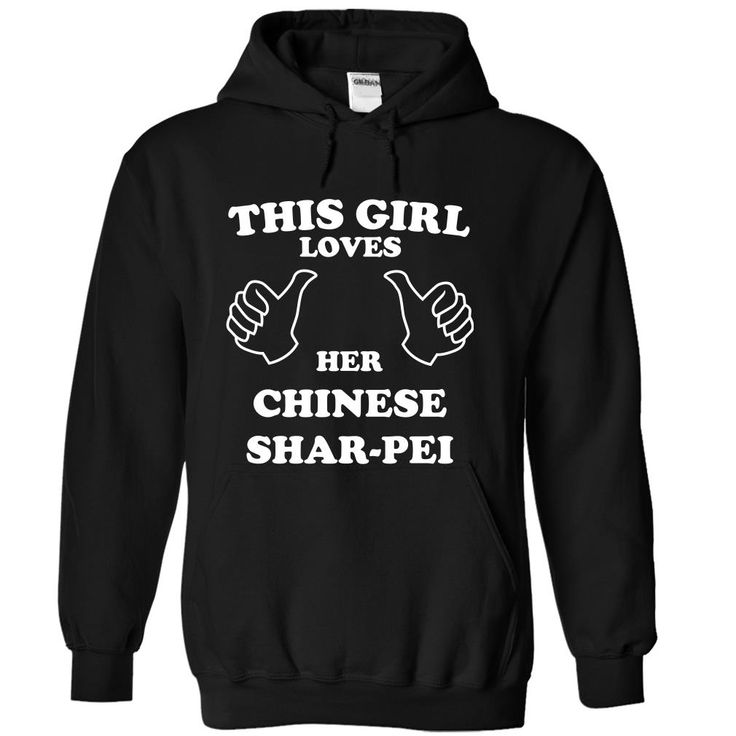 This Girl Loves Her Chinese Shar Pei T-Shirts, Hoodies. CHECK PRICE ==► https://www.sunfrog.com/Pets/This-Girl-Loves-Her-Chinese-Shar-Pei-pwbhe-Black-15047543-Hoodie.html?id=41382