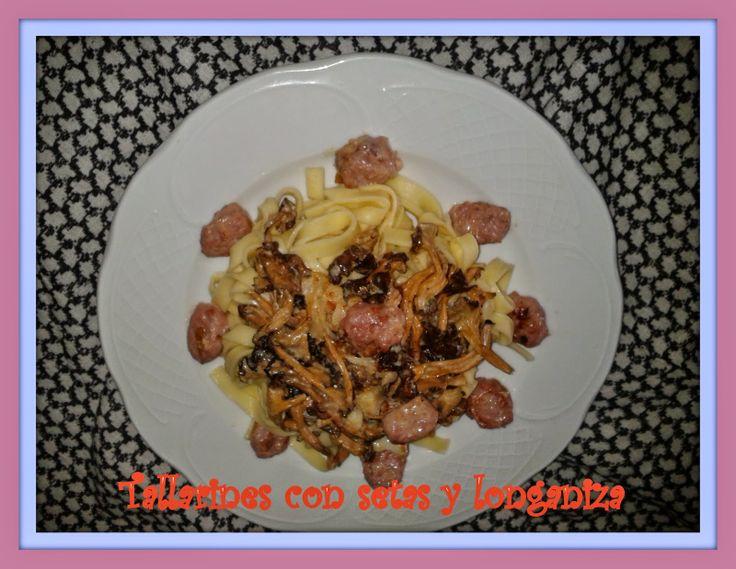 cocina_sos_antonia: TALLARINES CON SETAS Y LONGANIZA