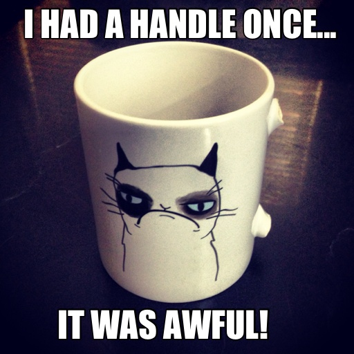 grumpy mug...maybe it was glued to a table????