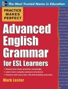 Practice Makes Perfect Advanced English Grammar for ESL Learners free download by Mark Lester ISBN: 9780071598798 with BooksBob. Fast and free eBooks download.  The post Practice Makes Perfect Advanced English Grammar for ESL Learners Free Download appeared first on Booksbob.com.