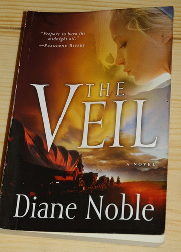 The Veil by Diane Noble (2009, Paperback).  I don't like any of this author's books except for this book.  It is an interesting novel based on well researched actual events--the Mormon massacre of a wagon train heading west.