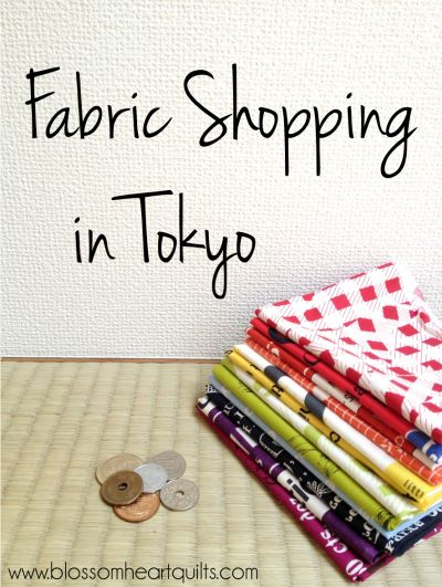 Fabric Shopping In Tokyo - Yuzawaya and Nippori - Blossom Heart Quilts