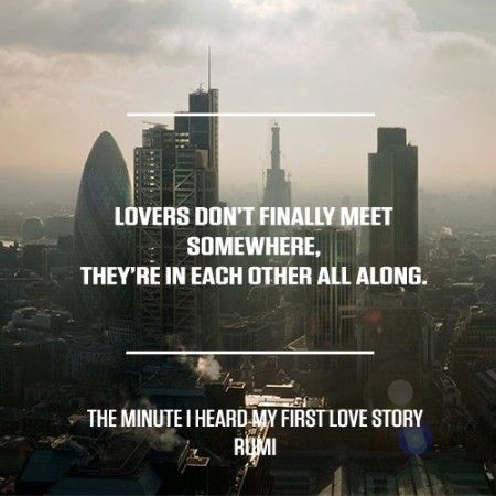 Taken from The Minute I Heard My First Love Story by Rumi. For more great poems visit RedOnline.co.uk