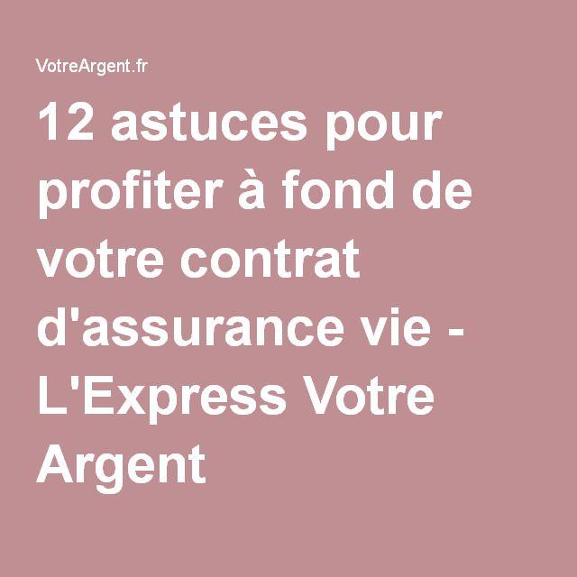 12 astuces pour profiter à fond de votre contrat d'assurance vie - L'Express Votre Argent