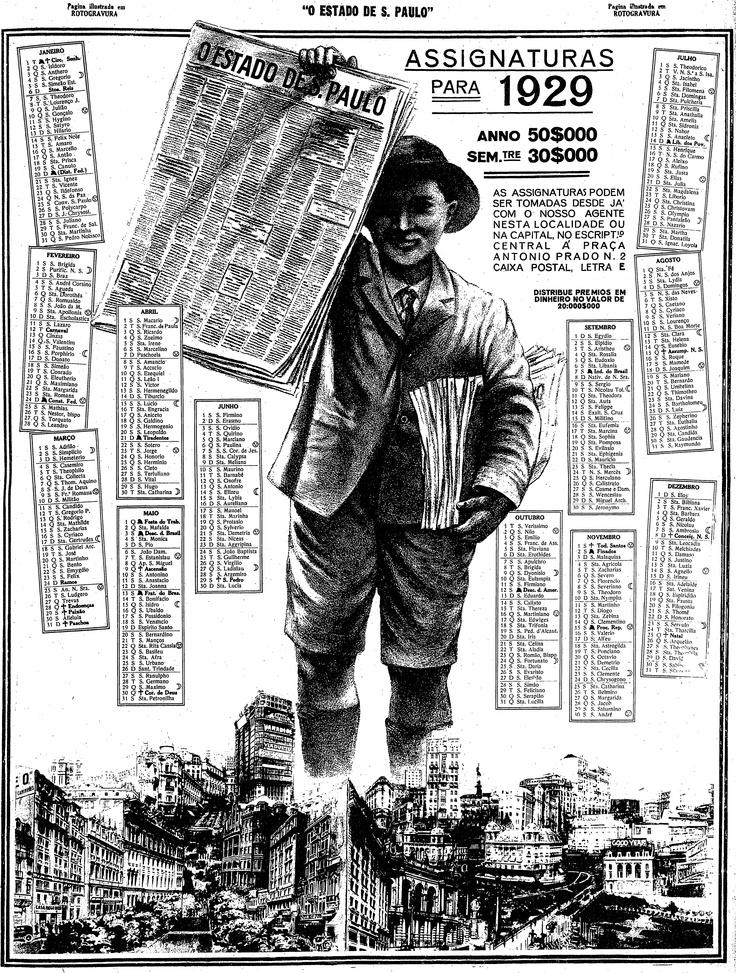 Jornaleiro com o Estadão em anúncio de campanha de assinaturas com o calendário do ano de 1929, impresso com a técnica de rotogravura e distribuído no dia do aniversário   http://blogs.estadao.com.br/reclames-do-estadao/2012/01/04/jornaleiro-em-1929/do jornal, em 4 de janeiro de 1929.