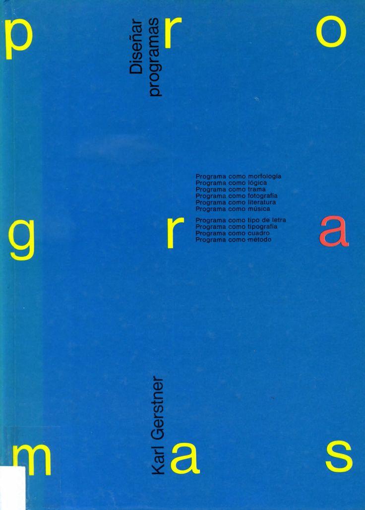 garadinervi: Karl GerstnerDiseñar programasGustavo Gili, 1979 (via)