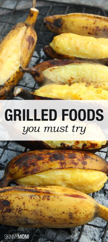Try some of these foods and throw them on the grill!