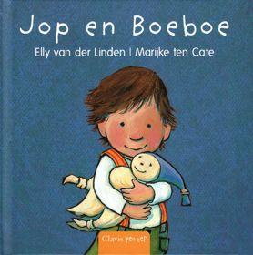 Jop en Boeboe; auteur Elly van der Linden; illustrator Marijke ten Cate; uitgever Clavis; Jop speelt met zijn knuffel Boeboe. Samen met Boeboe ontdekt Jop zijn hele lijfje: handjes, voetjes, hoofd en benen. De tekst nodigt uit om mee te doen. 1.5 - 3 jaar. Derde druk 2014