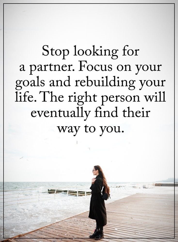 Stop Looking For A Partner Love Love Quotes Quotes Quote Life Single Quote Inspirational Quotes Motivation Positive Quotes For Life Inspiring Quotes About Life