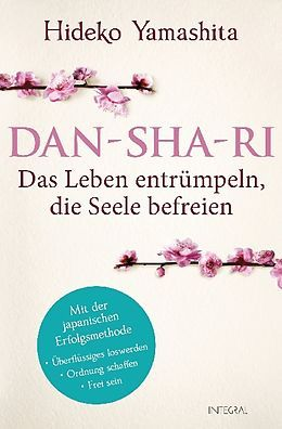 Dan-Sha-Ri: Das Leben entrümpeln, die Seele befreien (Hideko Yamashita)