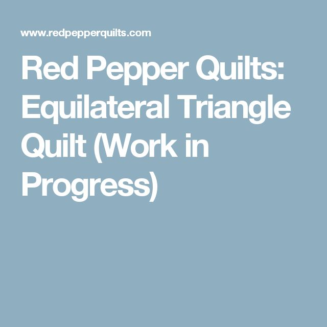 Red Pepper Quilts: Equilateral Triangle Quilt (Work in Progress)
