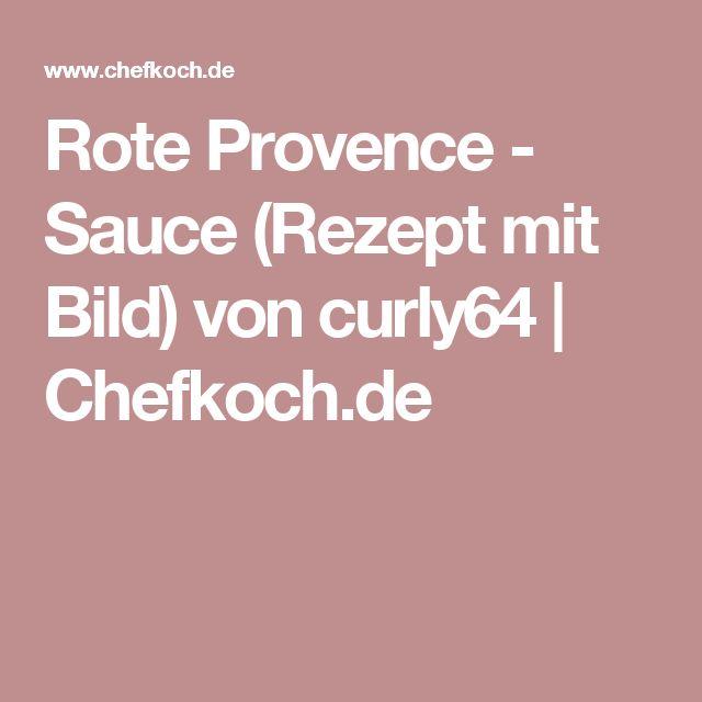 Rote Provence - Sauce (Rezept mit Bild) von curly64 | Chefkoch.de
