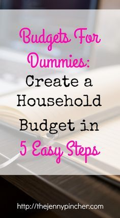 Budgets for Dummies:Create a Household Budget in 5 Easy Steps